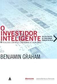 Em 'O investidor inteligente', Benjamin Graham mostra que todo investidor inteligente deve combinar educação financeira, pleno conhecimento do mercado e, acima de tudo, uma visão de longo prazo.