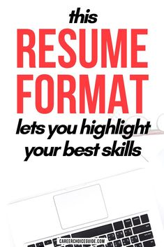 How to find the best resume format that lets job hunters highlight your most relevant and marketable skills to employers. #resumeformat #careerchoiceguide Cover Letter Tips, Writing A Cover Letter, Cover Letter For Resume, Cover Letters, Best Resume Format, Resume Layout, Resume Design, Resume Writing Tips, Resume Skills