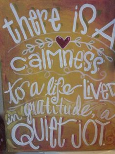 """""""There Is a Calmness to a Life Lived in Gratitude, a Quite Joy.""""  #quote"""