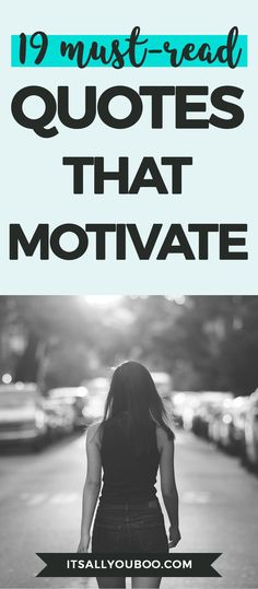Stop stalling and get started! Here are 19 must-read motivational quotes that inspire you to get going on your dreams.