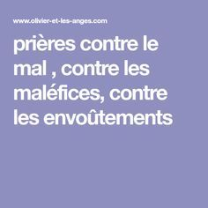 prières contre le mal , contre les maléfices, contre les envoûtements Positive Attitude, Positive Quotes, Special Prayers, Bible Prayers, Positive Affirmations, Meditation, Religion, Spirituality, Positivity