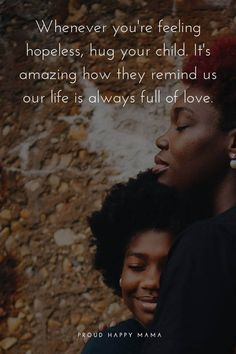 75 Inspirational Motherhood Quotes About A Mother's Love For Her Children Being a mother is incredible! These inspirational mom quotes put into words the feelings, strength and love a mother has for her children. New Mom Quotes, Mothers Love Quotes, Mothers Quotes To Children, Inspirational Quotes For Moms, Mother Daughter Quotes, Son Quotes, Mother Quotes, Inspiring Quotes About Life, Quotes For Kids
