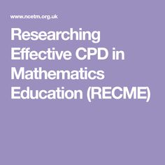 Researching Effective  CPD in Mathematics Education (RECME) Teaching Math, Teaching Resources, Confirm Email Address, Do You Work, Professional Development, Research, Mathematics, Lettering, Education