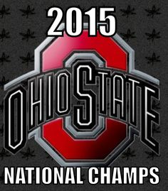 THE Ohio State Buckeyes. 2015 national champions. Haters gonna hate. SEC MY ASS!!!