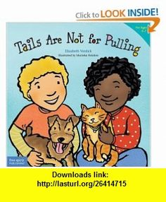 Tails Are Not for Pulling (Ages 4-7) (Best Behavior Series) (9781575421810) Elizabeth Verdick, Marieka Heinlen , ISBN-10: 157542181X  , ISBN-13: 978-1575421810 ,  , tutorials , pdf , ebook , torrent , downloads , rapidshare , filesonic , hotfile , megaupload , fileserve