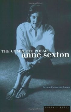 The Complete Poems of Anne Sexton , by Anne Sexton | 65 Books You Need To Read In Your 20s