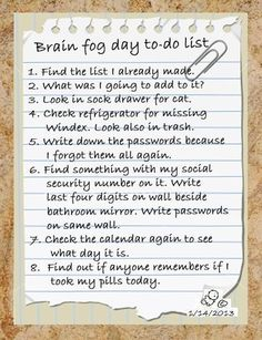 Brain fog to do list . :)  Dr Fibro. https://www.facebook.com/DrFibro