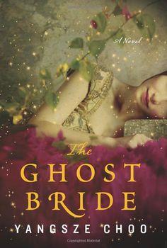 The Ghost Bride: A Novel [Deckle Edge] [Hardcover]