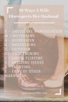Ten ways a wife disrespects her husband. Marriage. Emotion. Motherhood. Fatherhood. Parenting. Christian marriage. Biblical marriage. Hope. Wife.