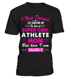 Super cool athlete Mom  #birthday #october #shirt #gift #ideas #photo #image #gift #costume #crazy #nephew #niece