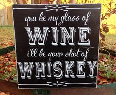 Custom Wood Sign - Glass of Wine / Shot of Whiskey- Hand Painted Typography Word Art Home Wall Decor