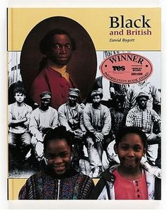 Black and British by David Bygott;  Black and British is the moving account of the history of the Afro-Caribbean community in the United Kingdom. It describes the struggle for freedom and dignity, both in the Caribbean and in Britain; it looks at the achievements of individuals, past and present; and it shows how racism remains, as it has done in the past, an everyday fact of life.