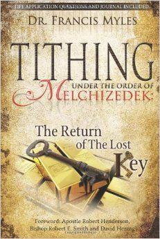 Tithing Under the Order of Melchizedek: ...The Return of the Lost ...