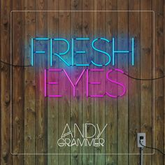 Fresh Eyes, a song by Andy Grammer on Spotify