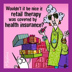 Maxine retail therapy health insurance - Maxine Humor - Maxine Humor meme - - Maxine retail therapy health insurance The post Maxine retail therapy health insurance appeared first on Gag Dad. Shopping Humor, Shopping Quotes, Shopping Shopping, Window Shopping, Health Fitness Quotes, Insurance Humor, Health Insurance, Life Insurance, Fashion Quotes