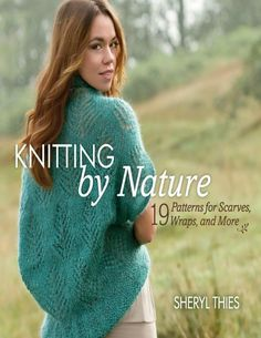 Knitting by Nature 19 Patterns for Scarves, Wraps, and Mor 2012 - 壹一 - 壹一的博客