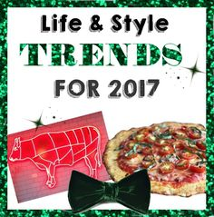 2017 Trends for Life and Style - Velvet to Veggies Read our full list by SALTED Design Studio