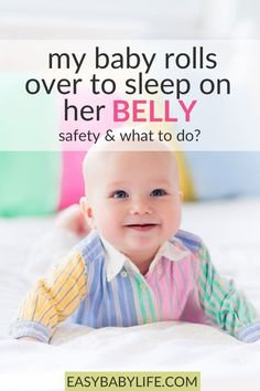 If a baby rolls over to sleep on her belly; is it dangerous? What should I do? Find safety tips when your baby sleeps on belly after rolling over. baby sleep baby health, SIDS, sudden infant death syndrome #baby Baby Health, Kids Health, Baby Rolling Over, Baby Care Tips, Baby Tips, Baby On A Budget, Baby Co, Baby Sleep, Baby Bedtime