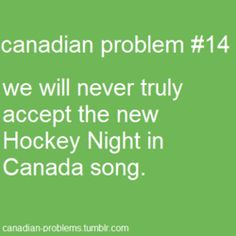 Canadian Problem #14: We will never truly accept the new Hockey Night in Canada song.
