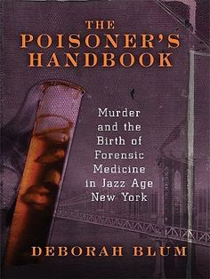 "December 8th - ""Blum's spine-tingling thriller about early 20th-century poisoners, their innovations in undetectable killing methods, and New York City's first medical examiner and toxicologist who documented the telltale signs of poisoning is given a theatrical twist in Coleen Marlo's reading."" A Penguin Press hardcover (Reviews, Dec. 14)"