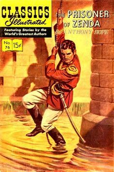Classics for Kids: The Wonderful World of Classics Illustrated The Prisoner of Zenda - my favorite Classics Illustrated Comic Book Ronald Colman, Vintage Children's Books, Vintage Comics, Vintage Films, Vintage Library, Comic Book Covers, Comic Books Art, Comic Art, World Literature