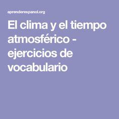 El clima y el tiempo atmosférico - ejercicios de vocabulario