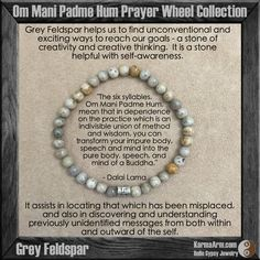 Grey Feldspar helps us to find unconventional and exciting ways to reach our goals.  It is a stone of creativity and creative thinking.   Om Mani Padme Hum Prayer Wheel: Grey Feldspar Yoga Mala Bead Bracelet #womens #healing #spiritual #meditation #crystal #crystals #love #style #luck #lucky #artisan #handmade #jewelry #artisan #OOAK