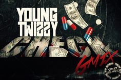 "YOUNG TWIZZY – CHECK GMIX -Look out for a new Young Twizzy Gmix every Sunday Night until the release of his project ""When The Smoke Clears""."