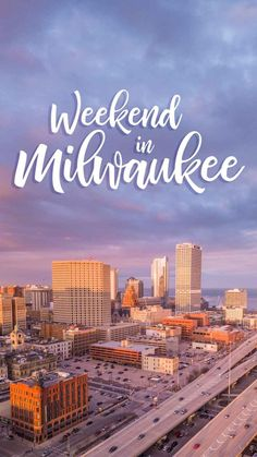 Step by step guide on how to have the perfect 3 days in Milwaukee.