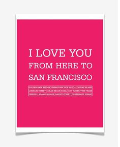 I love you from here to San Francisco Art Prints and Art by ArtMii, $20.00