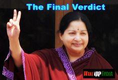 Wake Up India Jayalalitha - The Final Verdict