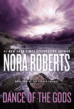 Dance of the Gods | Nora Roberts Reprint of the 2006 trilogy. In Stores May 10, 2016