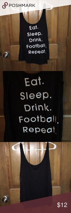 Eat Sleep Drink Football Repeat Tank Brand new tags removed Marshalls Tops Tank Tops