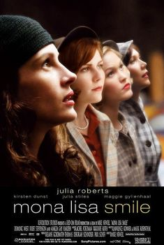 Mona Lisa Smile (2003) -  5.5/10 ---- A free-thinking art professor teaches conservative 1950s Wellesley girls to question their traditional social roles. (It's about a progressive teacher trying to teach her students how to think outside of the box, difficult not to love such a movie BUT overall, I really didn't get this movie...)