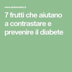7 frutti che aiutano a contrastare e prevenire il diabete
