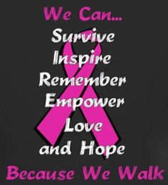 Breast Cancer Awareness Photo: This Photo was uploaded by AprilDanae. Find other Breast Cancer Awareness pictures and photos or upload your own with Pho. Breast Cancer Quotes, Breast Cancer Walk, Breast Cancer Support, Breast Cancer Survivor, Breast Cancer Awareness, Breast Cancer Inspiration, Way Of Life, Cure, Messages