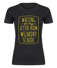 Another great find on #zulily! Black 'Waiting On My Letter From Wizardry School' Fitted Tee #zulilyfinds