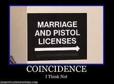 demotivational-posters-demotivating-posters-funny-posters-marriage-pistol-guns-court-house-coincidence