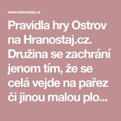 Pravidla hry Ostrov na Hranostaj.cz. Družina se zachrání jenom tím, že se celá vejde na pařez či jinou malou plochu.