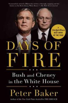 Days of Fire: Bush and Cheney in the House