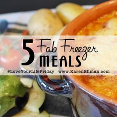 Five Fab Freezer Meals for Freezer Cooking, Freezer Meals, Loaded Mashed Potatoes, Make Ahead Meals, Love Your Life, Best Mom, Good Advice, Live For Yourself, Entrees