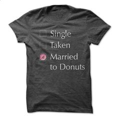 I am married to Donuts - #fashion #cool hoodie. I WANT THIS => https://www.sunfrog.com/Funny/I-am-married-to-Donuts.html?id=60505
