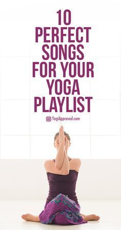 10 Perfect Songs For Your Yoga Playlist