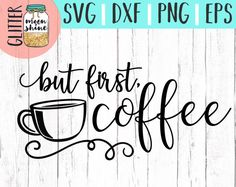 But First, Coffee svg, .eps, dxf png Files and Designs for Silhouette Cameo and Cricut Explore Air Cutting Machines. Commercial Use License Included!     #CuteSVG #FunnySVG #DIY #SVGQuote #SVGSayings #WomenDesigns #PrettySVG #MomLife #BoyMom #GirlMom #MamaBear #MothersDay #SVGDesign #SVGFile #CoffeeLover #Arrowsvg #BohoSVG #TribalSVG #MugDesign #ShirtDesign #RoyaltyFree #CuttingDesigns #CuttingFiles #ShirtDesign #Cricut #CricutAir #CricutAir2 #Silhouette #SilhouetteCameo