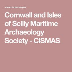 Cornwall and Isles of Scilly Maritime Archaeology Society - CISMAS