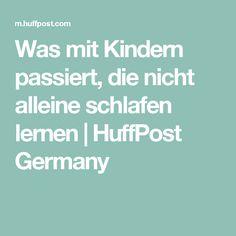 Was mit Kindern passiert, die nicht alleine schlafen lernen | HuffPost Germany