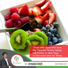 Those who think they have No Time for healthy eating will sooner or later have to find more time for Illness.  Quote of the Day.  follow on Facebook: https://www.facebook.com/Dr.Vipun
