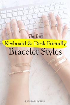 The Best Keyboard and Desk Friendly Bracelet Styles   BAD BAD Simple Bracelets, Layered Bracelets, I Know You Know, Engraved Bracelet, Do Video, Magic Words, What Is Like, Fashion Bracelets, Keyboard