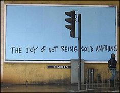 The Joy of Not Being Sold  - Banksy