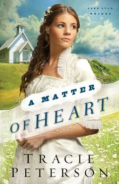 A Matter of Heart by Tracie Peterson 12/11/14